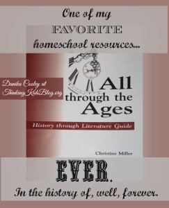 All Through the Ages by Christine Miller - ThinkingKidsBlog.org Review -- This is a must-have homeschool resource