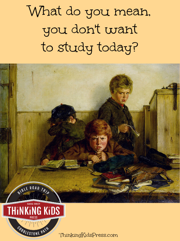 What do you mean, you don't want to study today? Thoughts on a common parenting quandry.