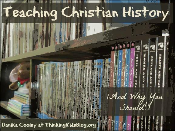 Teaching Christian History {And Why You Should}