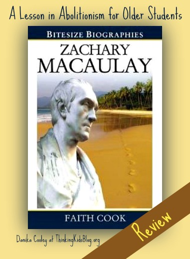 Christian Biography for High Schoolers: Zachary Macaulay by Faith Cook Review