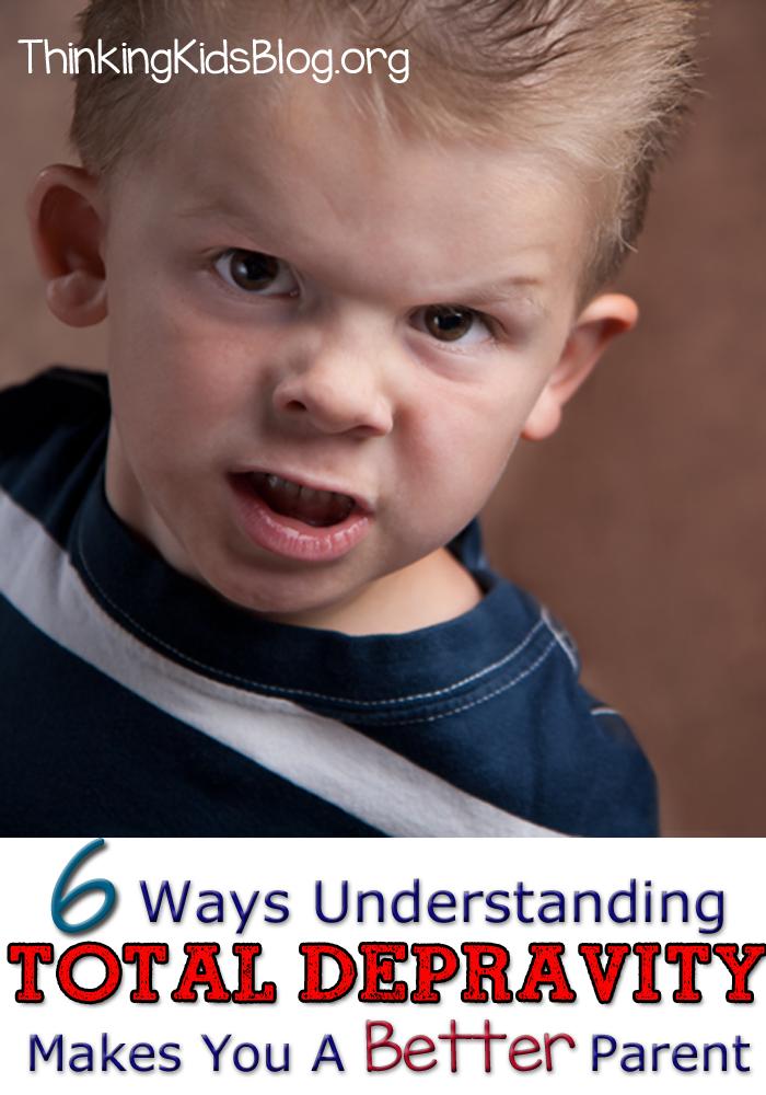 6 Ways Understanding Total Depravity