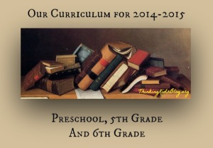 Our 2014-2015 Curriculum for Preschool 5th and 6th Grade
