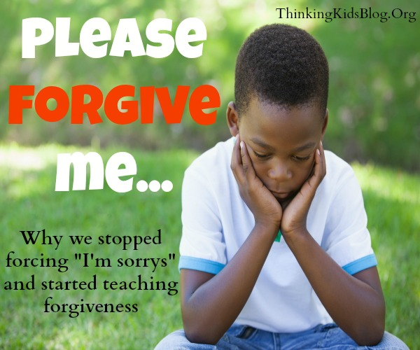 "Please Forgive Me... Why we stopped saying ""I'm Sorrys"" and started teaching forgiveness 