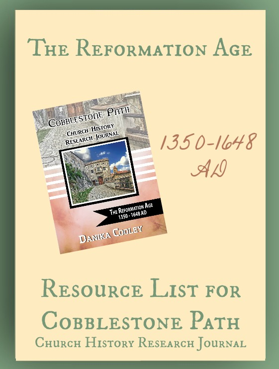 Resource List for Cobblestone Path The Reformation Age