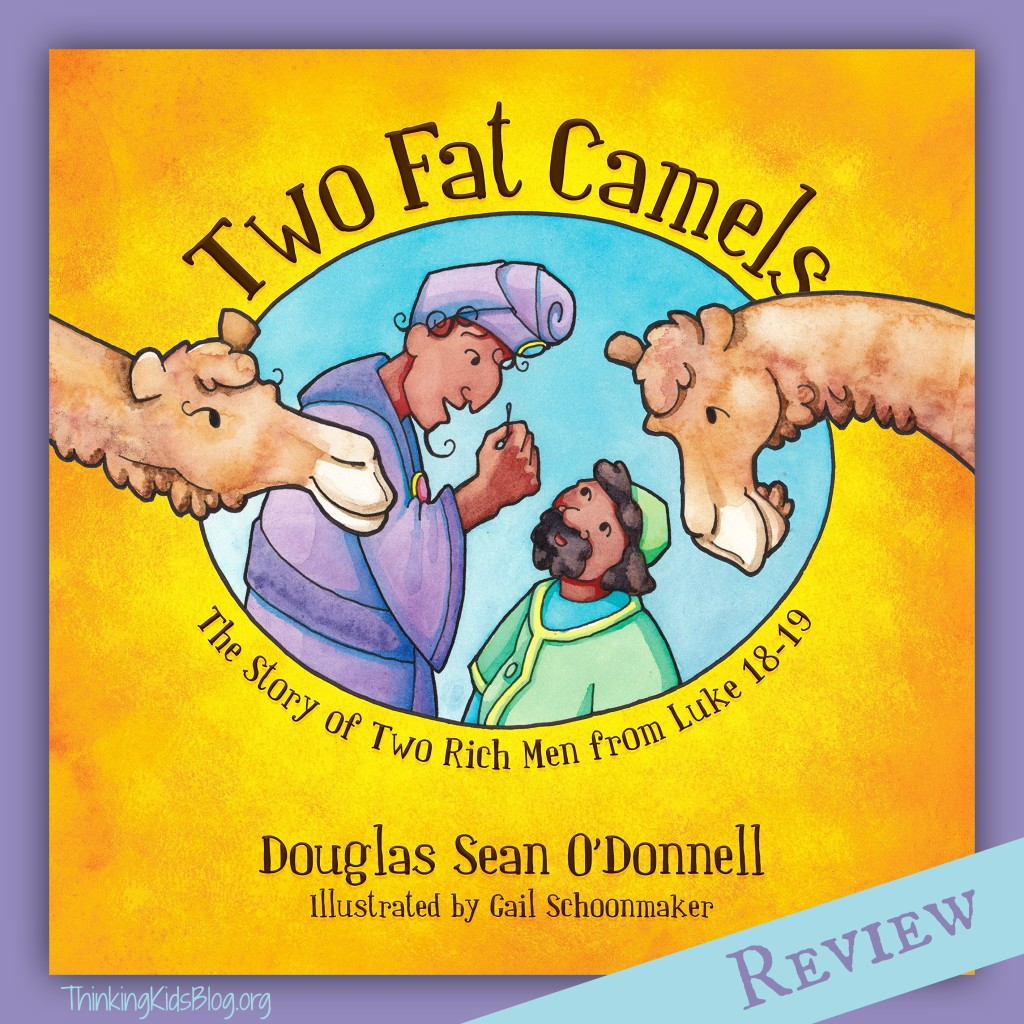 Two Fat Camels by Douglas Sean ODonnell is a wonderful Bible story book for 2-8 year olds!
