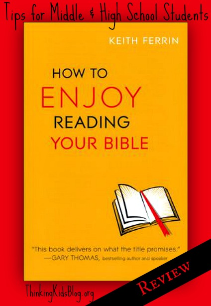 Great tips for middle and high school students on reading the Bible.