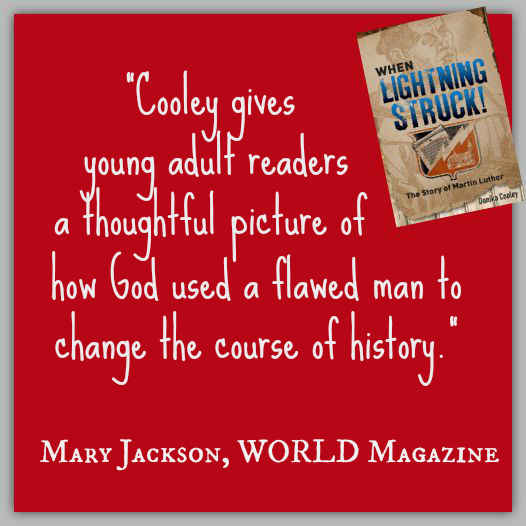 """Cooley gives young adult readers a thoughtful picture of how God used a flawed man to change the course of history."" ~ Mary Jackson"