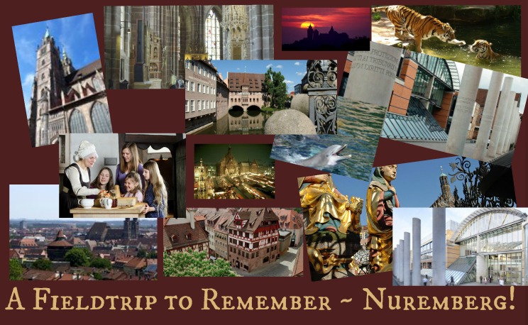 A Fieldtrip to Remember ~ Nuremberg!