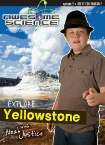 Check out the fabulous Awesome Science with Noah Justice series! #CreationScience ~ Learn about the science of Yellowstone!