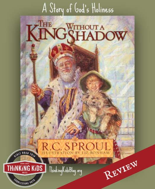 The King without a Shadow is a charming story of God's Holiness by RC Sproul.
