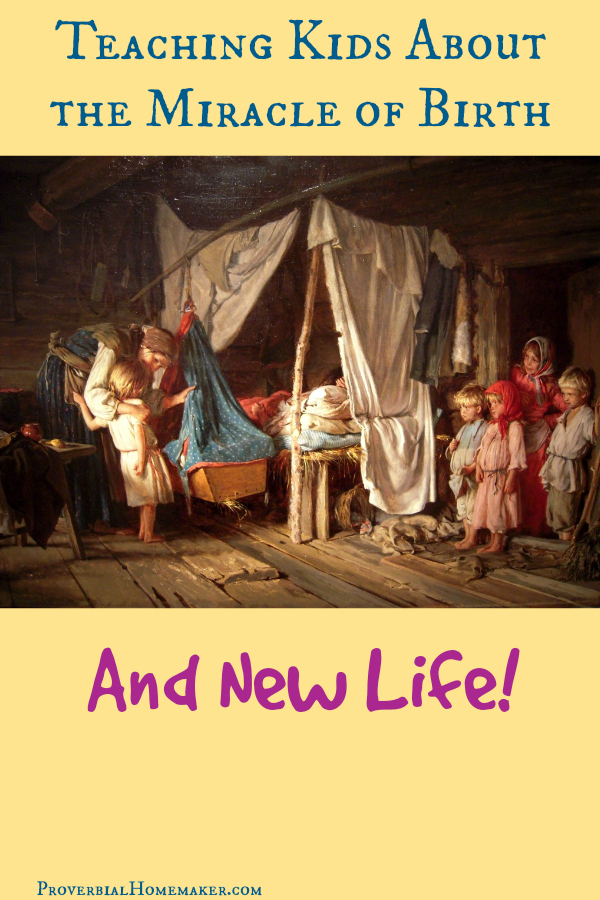 The Miracle of Birth and New Life