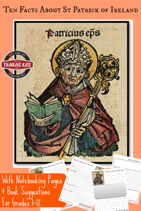 Ten Facts About St Patrick of Ireland with free printable notebooking journal pages and book suggestions for grades 1-12!