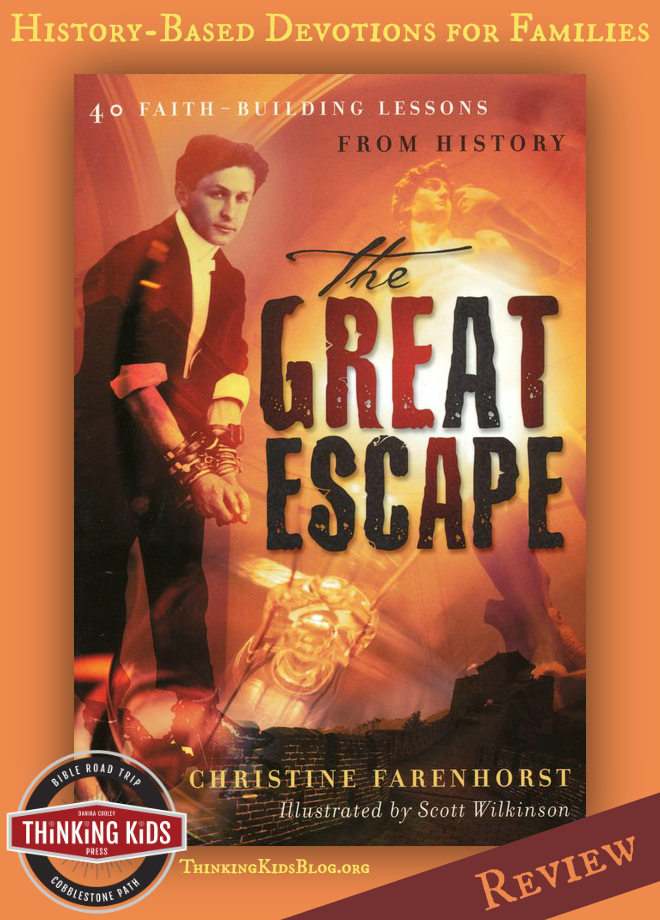 The Great Escape is a fabulous devotional for Christian families with fascinating stories from history.